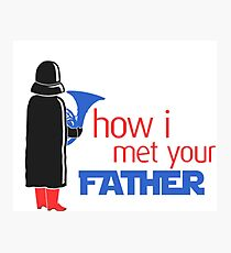 how i met your father Photographic Print
