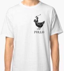Pollo Shirt (GET IT?!) Classic T-Shirt