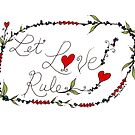 Let Love Rule by Casey Virata