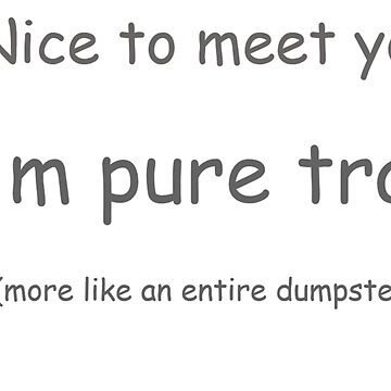 I'm Pure Trash by smp-cube