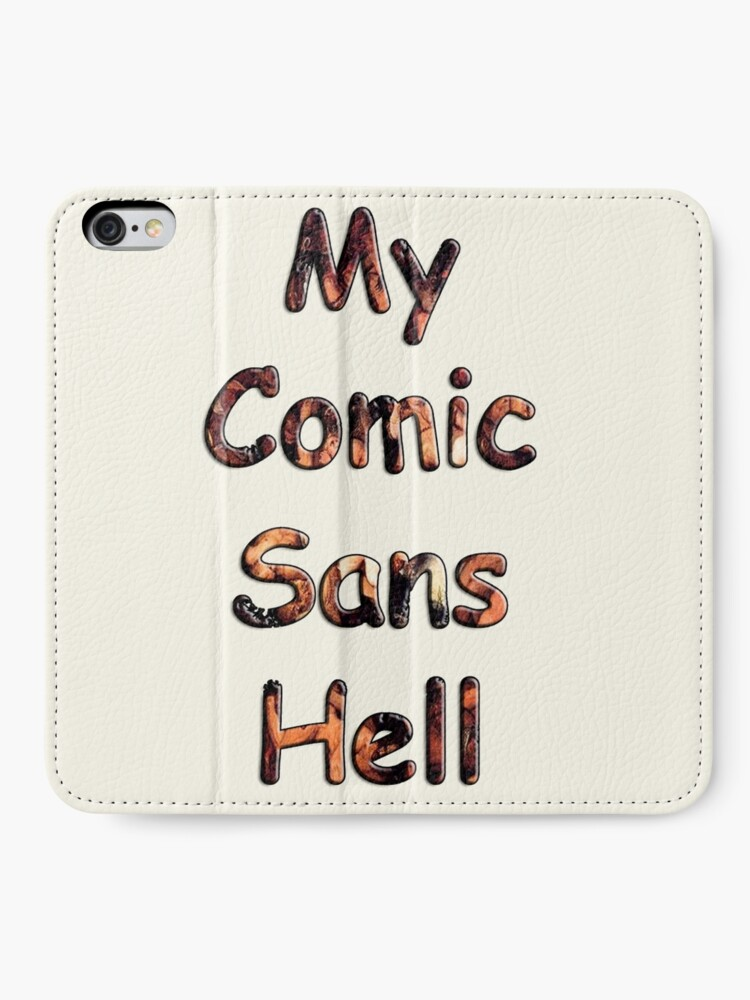 Alternate view of My Comic Sans Hell, 2014 iPhone Wallet