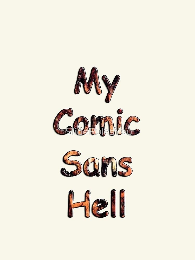 My Comic Sans Hell, 2014 by SlideRulesYou