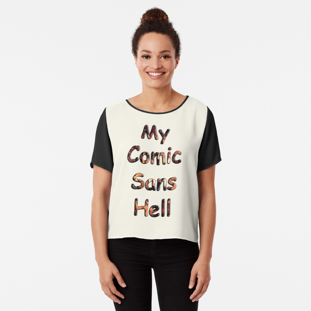 My Comic Sans Hell, 2014 Chiffon Top