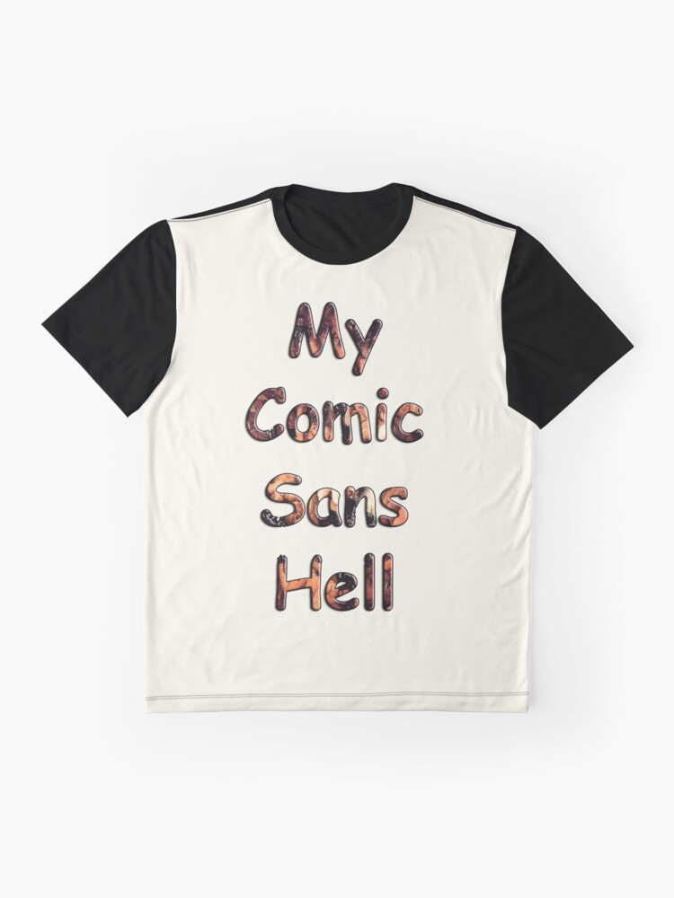 Alternate view of My Comic Sans Hell, 2014 Graphic T-Shirt