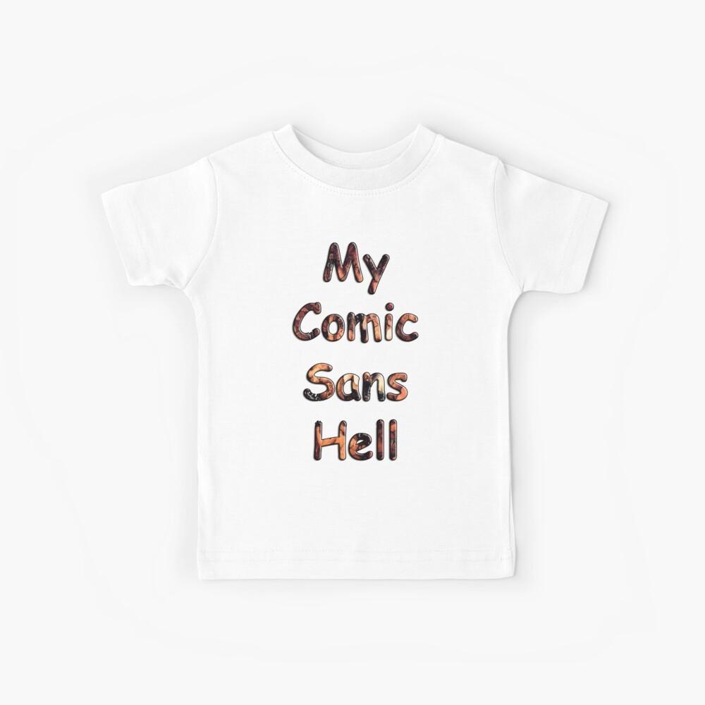 My Comic Sans Hell, 2014 Kids T-Shirt
