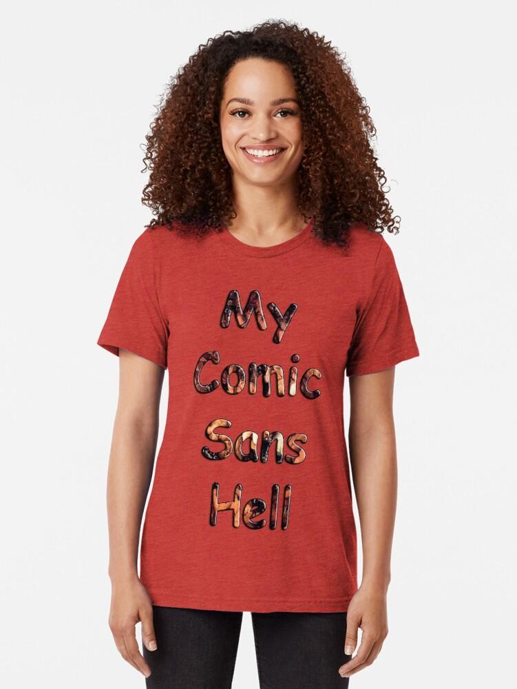 Alternate view of My Comic Sans Hell, 2014 Tri-blend T-Shirt