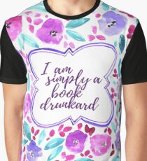 I am simply a book drunkard - Watercolor Flower Pattern Graphic T-Shirt