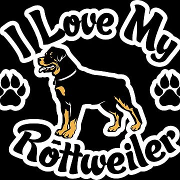 I Love My Rottweiler or Rottie Tee Shirt. by ChattanoogaTee