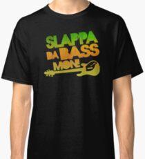 I slappa da bass mon Classic T-Shirt
