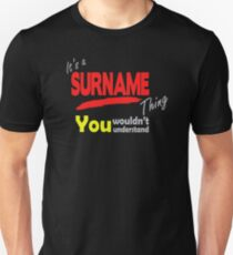 Its A Surname Thing you wouldn't understand T-Shirt