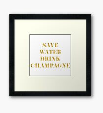 Save Water Drink Champagne - Faux Gold Foil Framed Print