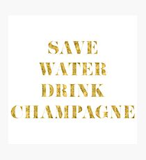 Save Water Drink Champagne - Faux Gold Foil Photographic Print