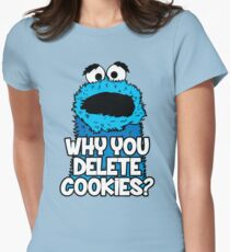 Why You Delete Cookies T-Shirt