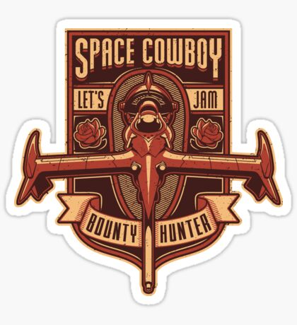 Space Cowboy - Bounty Hunter Sticker
