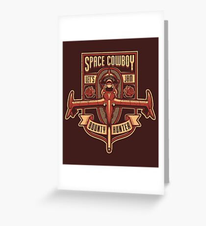Space Cowboy - Bounty Hunter Greeting Card
