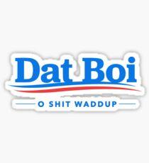 Dat Boi O Shit Waddup  Sticker