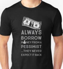 Always Borrow from a Pessimist T-Shirt