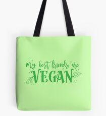 my best friends are VEGAN Tote Bag