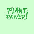 PLANT POWER! by jazzydevil