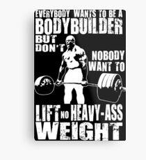 Jeder will ein Bodybuilder sein (Ronnie Coleman Kreuzheben) Metallbild