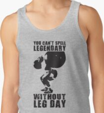 You Can't Spell LEGENDARY Without LEG DAY (Tom Platz) Tank Top