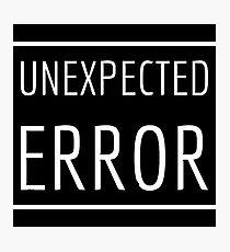 Unexpected Error Photographic Print