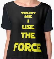 TRUST ME I USE THE FORCE Women's Chiffon Top