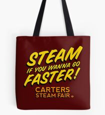 Steam if you wanna go faster! Tote Bag