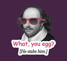 Shakespeare - 'What, you egg?' Unisex T-Shirt