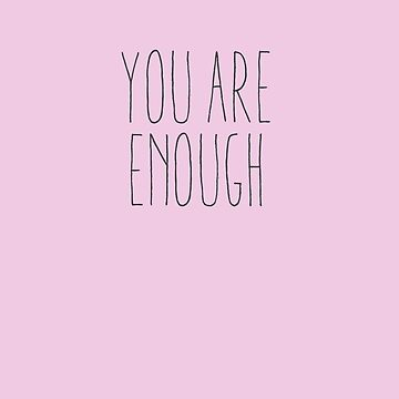 you are enough v2 by fahimahsarebel