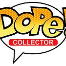 Dope! Collector by xelconcepts
