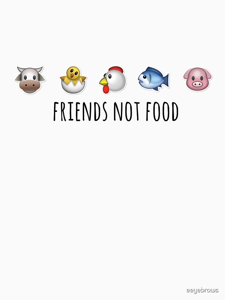 Friends, Not Food! by eeyebrows