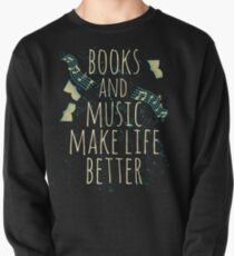 books and music make life better #1 Pullover