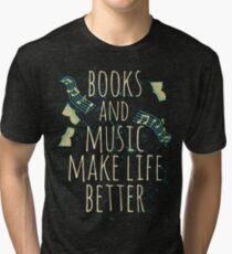 Camiseta de tejido mixto los libros y la música mejoran la vida # 1