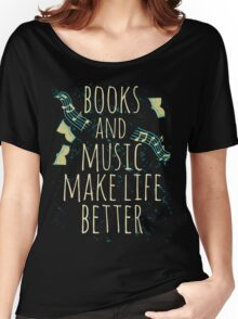 books and music make life better #1 Women's Relaxed Fit T-Shirt