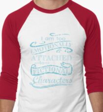 I am too emotionally attached to fictional characters #2 T-Shirt