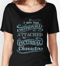 Camiseta ancha Estoy demasiado apegado emocionalmente a los personajes ficticios # 2