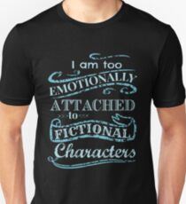 I am too emotionally attached to fictional characters #2 Slim Fit T-Shirt