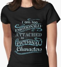 I am too emotionally attached to fictional characters #2 Women's Fitted T-Shirt