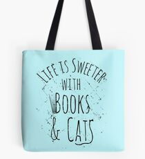 life is sweeter with books & cats Tote Bag