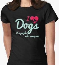 I'Love Dogs People Annoy Me Women's Fitted T-Shirt