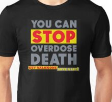You can stop overdose death get naloxone save a life Unisex T-Shirt