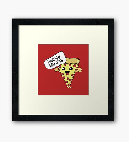 I Want To Be Inside You. Framed Print