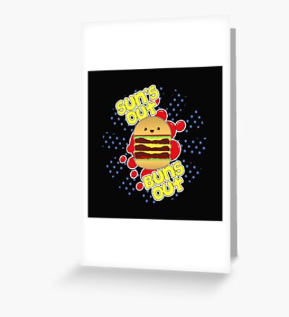 Sun's Out, Buns Out. Greeting Card