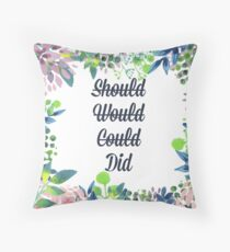 Should, Would, Could, Did. Throw Pillow