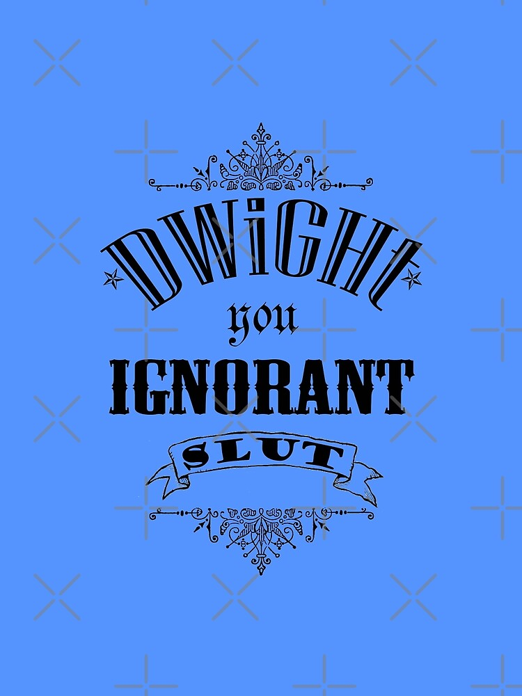 You Ignorant Slut - Blue by pickledbeets