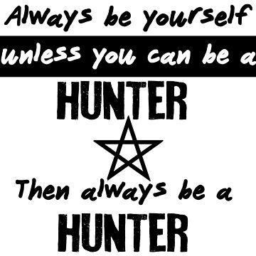 Always be a hunter. by Adelidaw