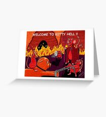 WELCOME TO KITTY HELL! Greeting Card