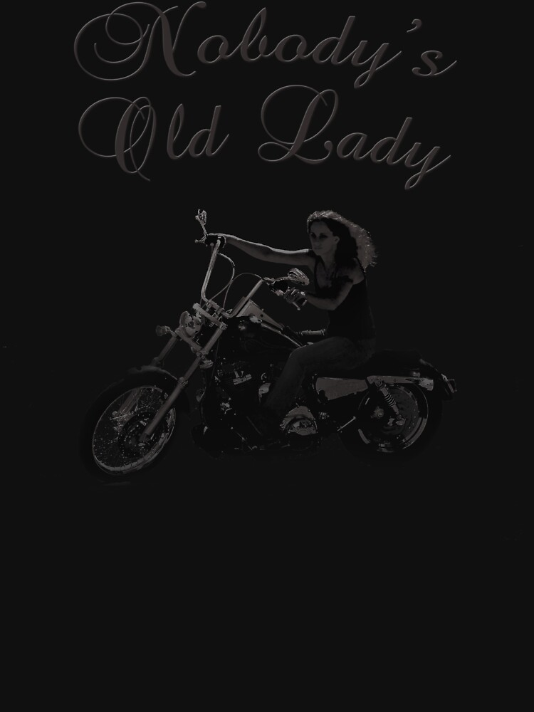 Nobody's Old Lady by Harleycowgirl