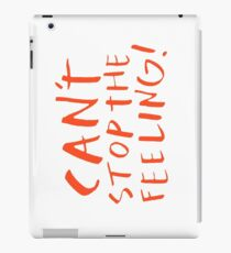 Can't stop the feeling iPad Case/Skin
